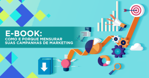 Ebook Como e porque mensurar suas campanhas de marketing