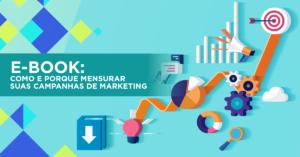 Ebook Como e porque mensurar suas campanhas de marketing